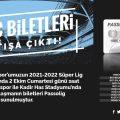 Kayserispor – Trabzonspor maçı biletleri satışa çıktı
